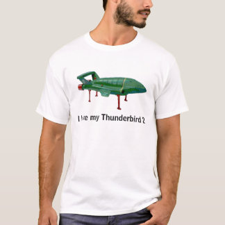 I love my Thunderbird 2 T-Shirt