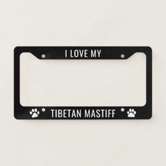 I Love My Tibetan Mastiff Licence Plate Frame