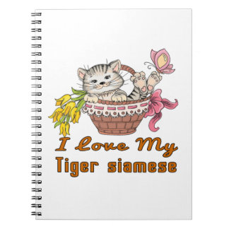 I Love My Tiger siamese Notebook