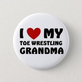 I love my Toe Wrestling Grandma 6 Cm Round Badge