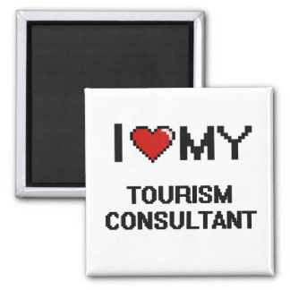 I love my Tourism Consultant 2 Inch Square Magnet