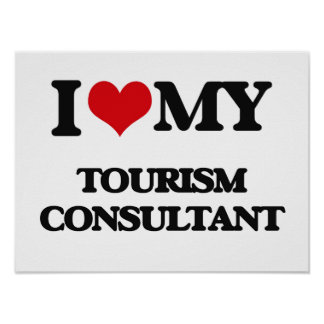 I love my Tourism Consultant Print