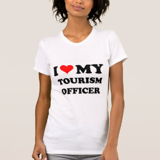 I Love My Tourism Officer Tees