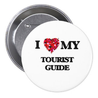 I love my Tourist Guide 7.5 Cm Round Badge