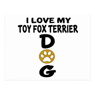 I Love My Toy Fox Terrier Dog Designs Postcard