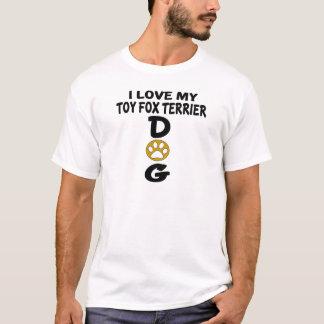 I Love My Toy Fox Terrier Dog Designs T-Shirt