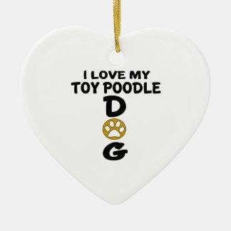 I Love My Toy Poodle Dog Designs Ceramic Heart Decoration
