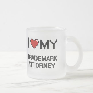 I love my Trademark Attorney Frosted Glass Mug