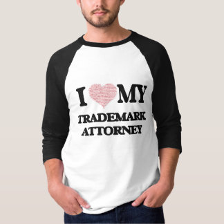 I love my Trademark Attorney (Heart Made from Word Shirts