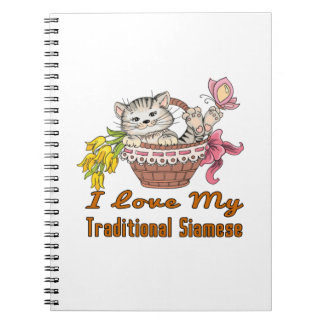 I Love My Traditional Siamese Notebook