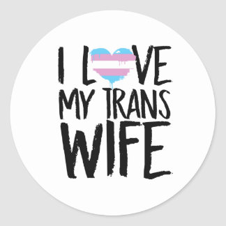 I Love My Trans Wife Classic Round Sticker