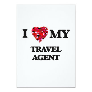I love my Travel Agent 3.5x5 Paper Invitation Card