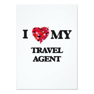 I love my Travel Agent 5x7 Paper Invitation Card