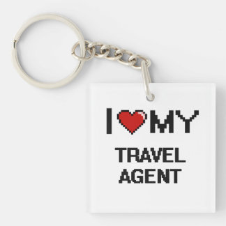 I love my Travel Agent Single-Sided Square Acrylic Key Ring