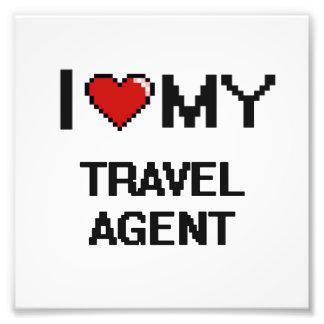 I love my Travel Agent Photo Print