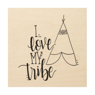 I Love My Tribe Wooden Sign