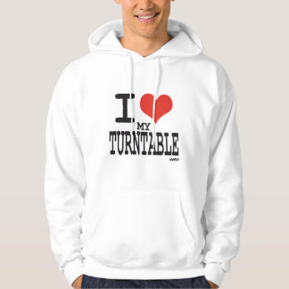 I love my turntable hoodie