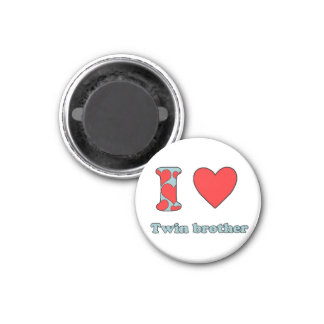 I love my twin brother 3 cm round magnet