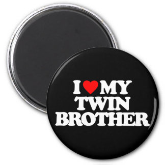 I LOVE MY TWIN BROTHER FRIDGE MAGNET