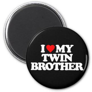 I LOVE MY TWIN BROTHER FRIDGE MAGNET
