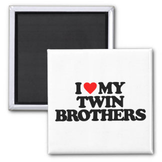 I LOVE MY TWIN BROTHERS MAGNET
