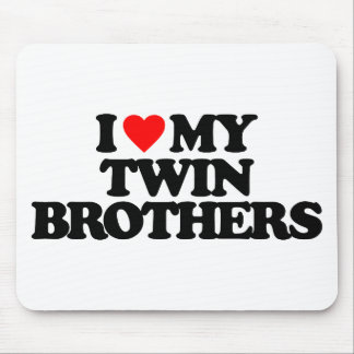I LOVE MY TWIN BROTHERS MOUSE PAD
