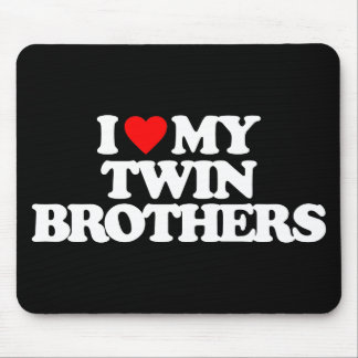 I LOVE MY TWIN BROTHERS MOUSEPAD