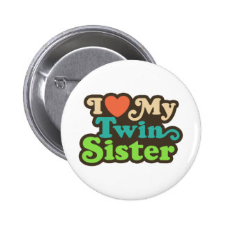 I Love My Twin Sister 6 Cm Round Badge