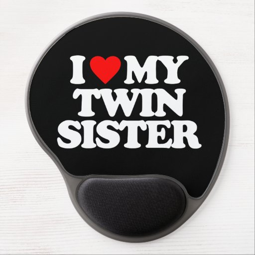 I LOVE MY TWIN SISTER GEL MOUSEPAD