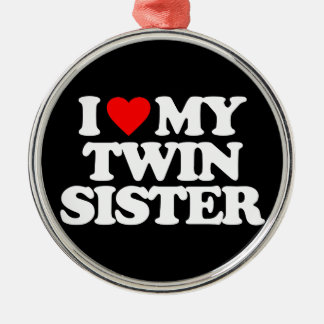 I LOVE MY TWIN SISTER Silver-Colored ROUND DECORATION