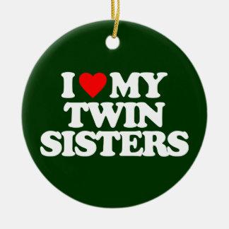 I LOVE MY TWIN SISTERS ORNAMENTS