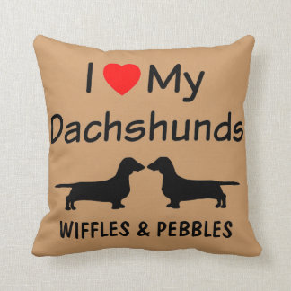 I Love My Two Dachshunds Throw Pillow