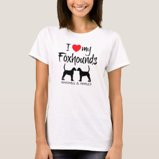 I Love My Two Foxhound Dogs T-Shirt