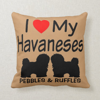 I Love My TWO Havanese Dogs Cushion