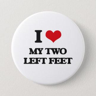I love My Two Left Feet 7.5 Cm Round Badge