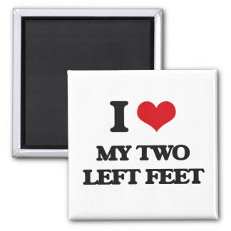 I love My Two Left Feet 2 Inch Square Magnet
