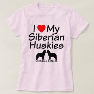 I Love My TWO Siberian Husky Dogs T-Shirt