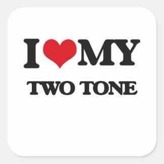 I Love My TWO TONE Square Sticker