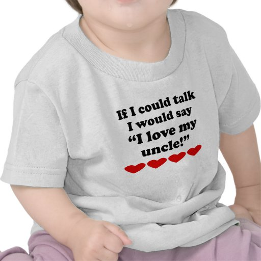 I Love My Uncle T Shirts