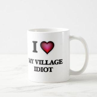 I Love My Village Idiot Coffee Mug
