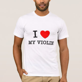 I Love My Violin T-Shirt