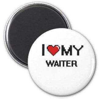 I love my Waiter 2 Inch Round Magnet