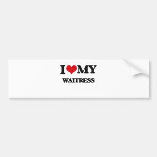 I love my Waitress Bumper Stickers