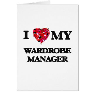 I love my Wardrobe Manager Greeting Card