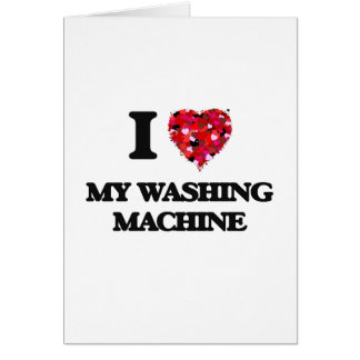 I love My Washing Machine Card