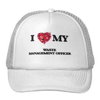 I love my Waste Management Officer Cap