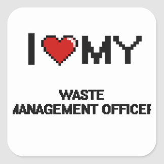 I love my Waste Management Officer Square Sticker