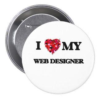 I love my Web Designer 7.5 Cm Round Badge