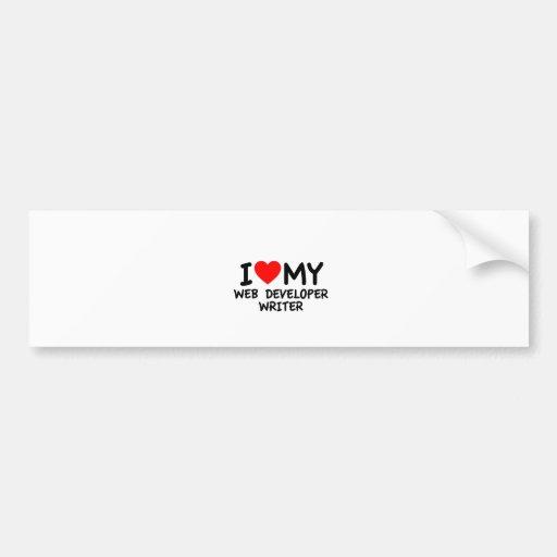 I love my Web Developer Writer Bumper Stickers