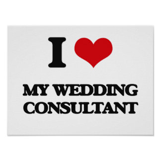I love My Wedding Consultant Poster